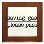 SAVING GAS - PLEASE PASS Framed Tile