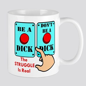 To Be Or Not To Be A Dick Mug