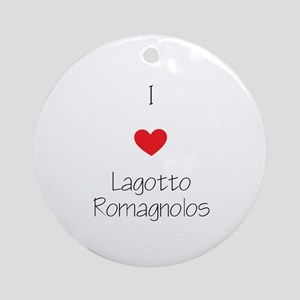 I love Lagotto Romagnolos Round Ornament