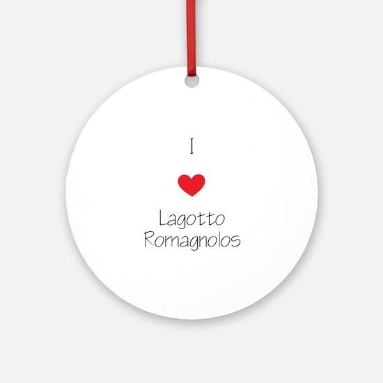 I love Lagotto Romagnolos Round Ornament