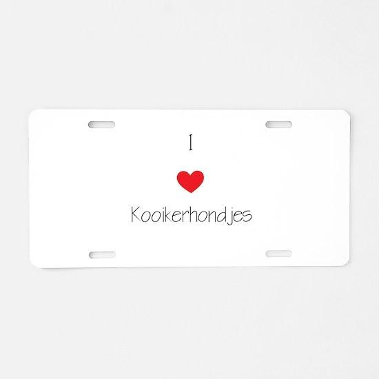I love Kooikerhondjes Aluminum License Plate