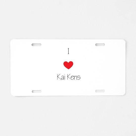 I love Kai Kens Aluminum License Plate