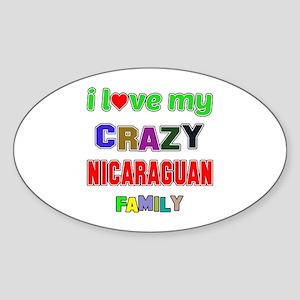 I love my crazy Nicaraguan family Sticker (Oval)