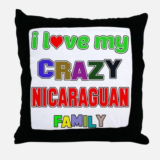 I love my crazy Nicaraguan family Throw Pillow