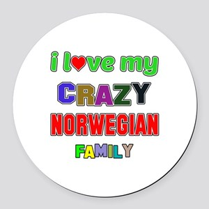 I love my crazy Norwegian family Round Car Magnet