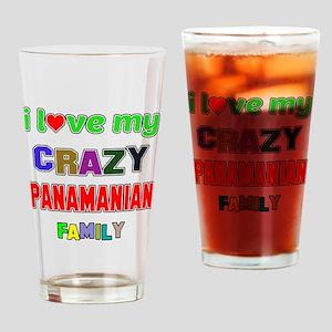 I love my crazy Panamanian family Drinking Glass