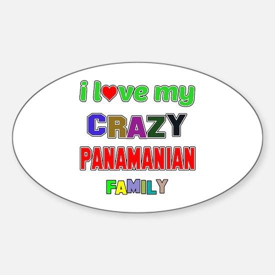 I love my crazy Panamanian family Sticker (Oval)