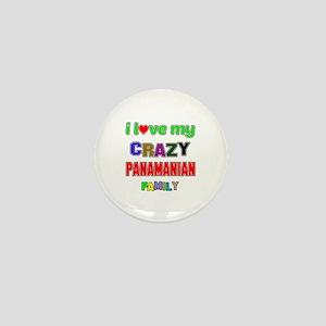 I love my crazy Panamanian family Mini Button