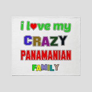I love my crazy Panamanian family Throw Blanket