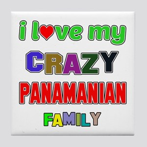 I love my crazy Panamanian family Tile Coaster