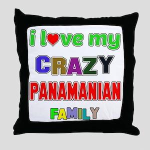 I love my crazy Panamanian family Throw Pillow