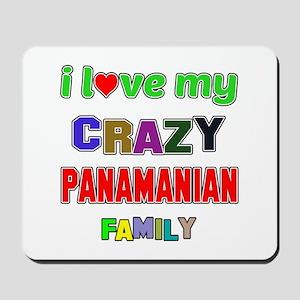 I love my crazy Panamanian family Mousepad