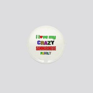 I love my crazy San Marinese family Mini Button