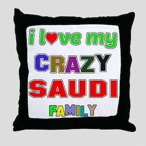 I love my crazy Saudi family Throw Pillow