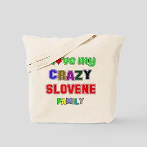 I love my crazy Slovene family Tote Bag