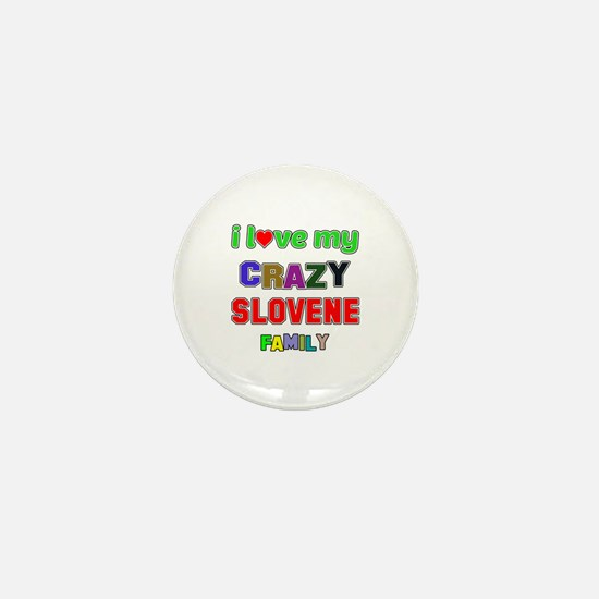 I love my crazy Slovene family Mini Button