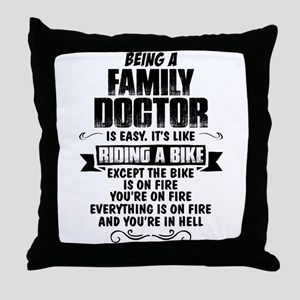 Being A Family Doctor... Throw Pillow