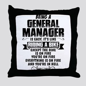 Being A General Manager... Throw Pillow