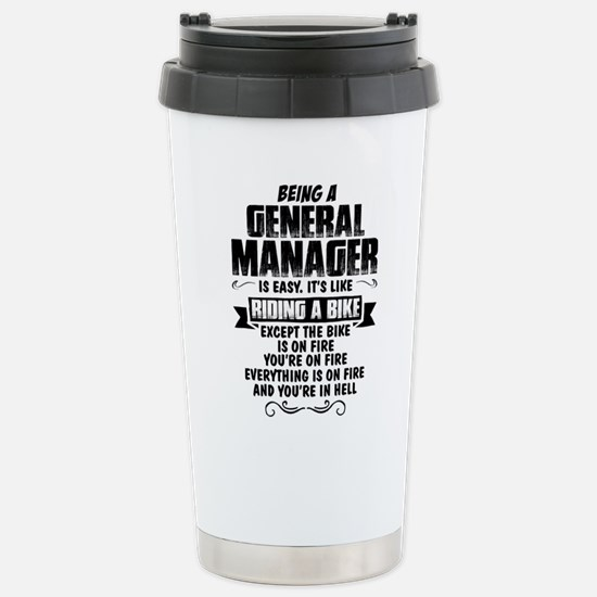 Being A General Manager... Travel Mug