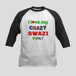 I love my crazy Swazi family Kids Baseball Jersey