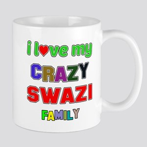 I love my crazy Swazi family Mug