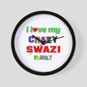 I love my crazy Swazi family Wall Clock