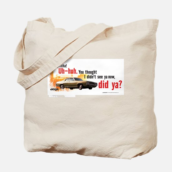 I Gotcha Tote Bag