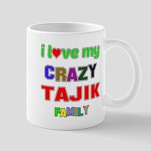 I love my crazy Tajik family Mug