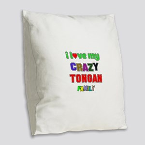 I love my crazy Tongan family Burlap Throw Pillow