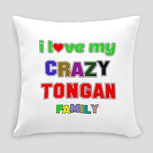 I love my crazy Tongan family Everyday Pillow