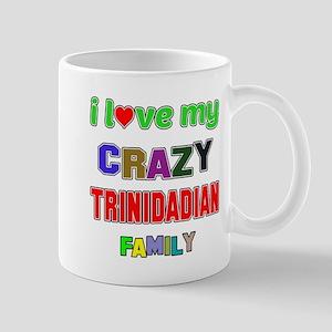 I love my crazy Trinidadian family Mug