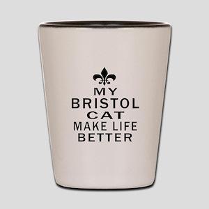 Bristol Cat Make Life Better Shot Glass
