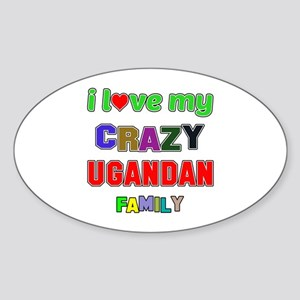 I love my crazy Ugandan family Sticker (Oval)