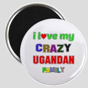I love my crazy Ugandan family Magnet