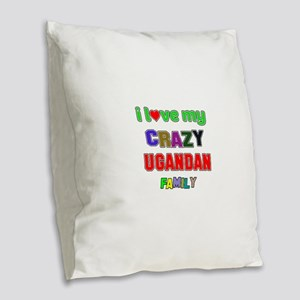 I love my crazy Ugandan family Burlap Throw Pillow