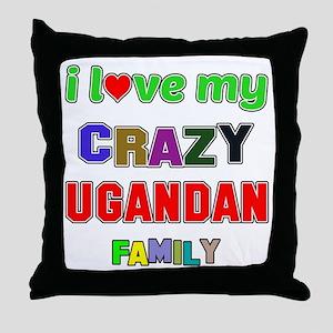 I love my crazy Ugandan family Throw Pillow