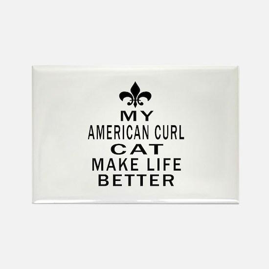 American Curl Cat Make Life Bette Rectangle Magnet