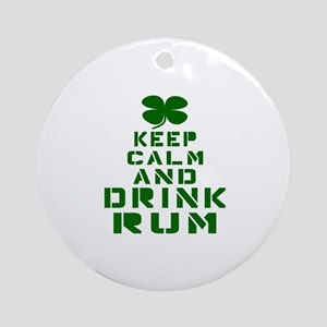 Keep Calm and Drink Rum Round Ornament