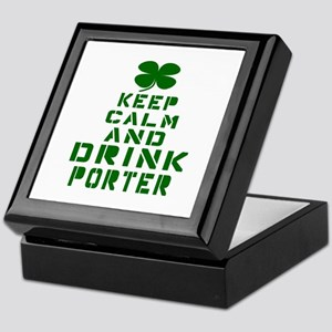 Keep Calm and Drink Porter Keepsake Box