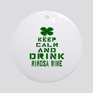 Keep Calm and Drink Mimosa Wine Round Ornament