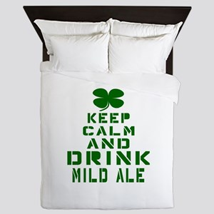 Keep Calm and Drink Mild Ale Queen Duvet