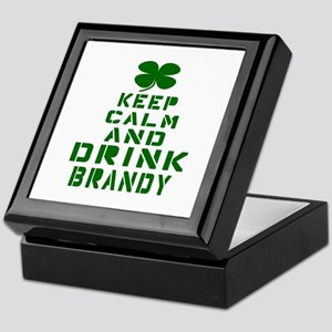 Keep Calm and Drink Brandy Keepsake Box