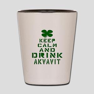 Keep Calm and Drink Akvavit Shot Glass