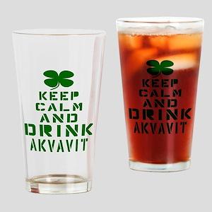 Keep Calm and Drink Akvavit Drinking Glass