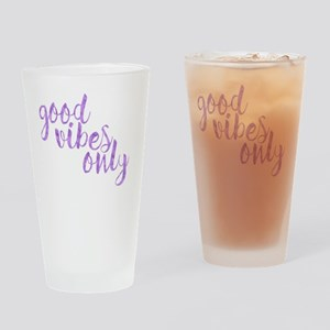 good vibes only Drinking Glass