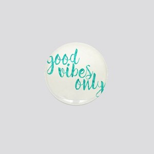 good vibes only Mini Button