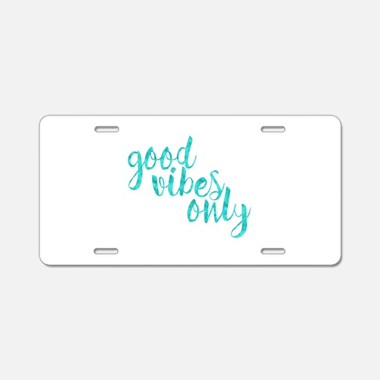 good vibes only Aluminum License Plate