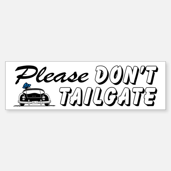 Please Don't Tailgate Bumper Bumper Bumper Sticker