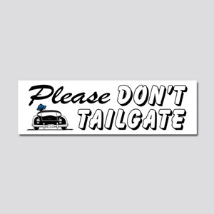 Please Don't Tailgate Car Magnet 10 x 3