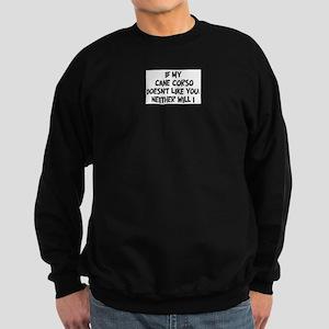 Cane Corso like you Sweatshirt